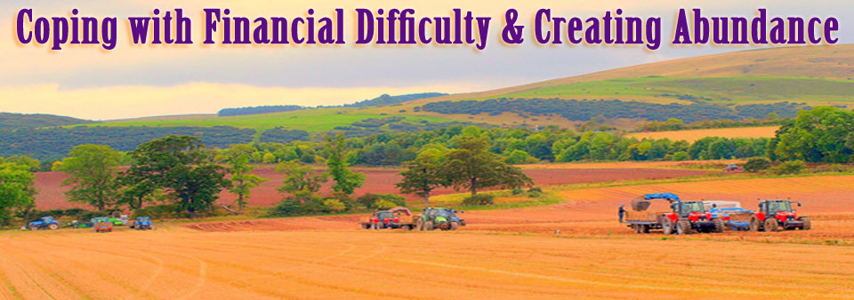Coping with Financial Difficulty & Creating Abundance